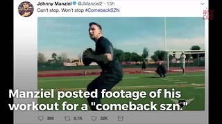 Johnny Manziel Returning To Football, Will Attempt NFL Comeback - Video