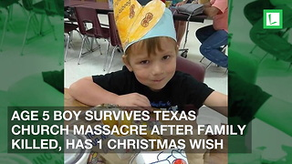 Age 5 Boy Survives Texas Church Massacre after Family Killed, Has 1 Christmas Wish - Video