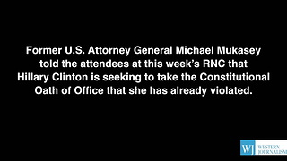 Former A.G. Michael Mukasey - Hillary Has Already Violated Oath of Office - Video