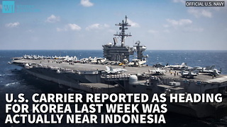U.S. Carrier Reported As Heading For Korea Last Week Was Actually Near Indonesia - Video