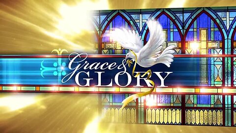 Grace and Glory - August 18