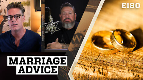 E180: Warriors and Wildmen Deliver Marriage Advice And It's Legit