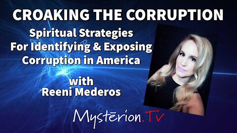 Croaking the Corruption in America with Reeni Mederos