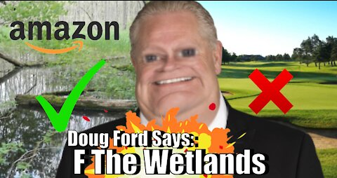Doug Ford Aims To Destroy Wetlands In Order To Protect Golfs Courses