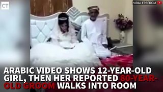 Arabic Video Shows 12-Year-Old Girl, Then Her Reported 80-Year-Old Groom Walks into Room - Video