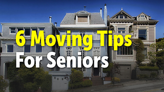 6 Moving Tips For Seniors - Video