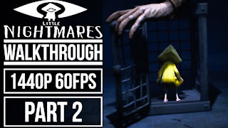 LITTLE NIGHTMARES Gameplay Walkthrough Part 2 No Commentary [1440p 60fps]