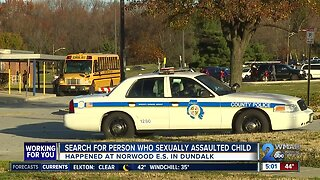 Search for suspect who sexually assaulted child outside a Dundalk elementary school