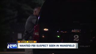 Wanted FBI suspect seen in Mansfield
