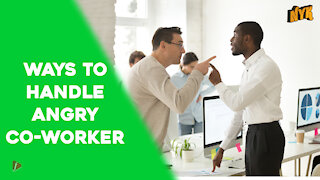 Top 4 Ways To Deal With An Angry Co-Worker