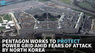 Pentagon Works To Protect Power Grid Amid Fears Of Attack By North Korea - Video