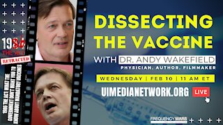 Dissecting the Vaccine | with Dr. Andrew Wakefield