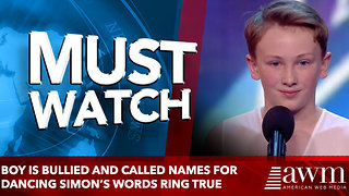 Boy Is Bullied And Called Names For Dancing Simon's Words ring true - Video