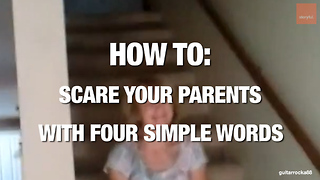 How to Scare Your Parents... With Four Simple Words! - Video