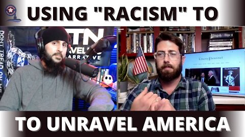 """Using """"Racism"""" to Unravel America"""