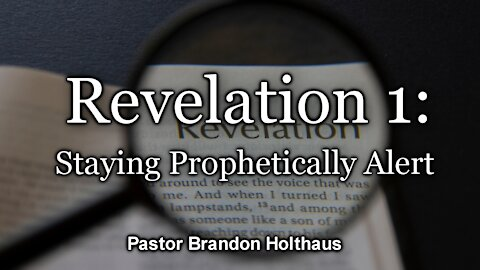 Revelation 1: Staying Prophetically Alert