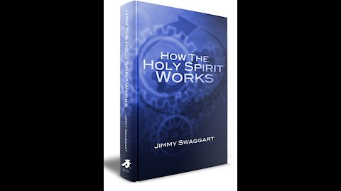 "Wednesday 7 PM Bible Study - ""How The Holy Spirit Works - Chapter 3, Part 1"""