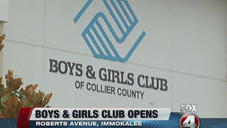 Boys and girls club opens in Immokalee - Video