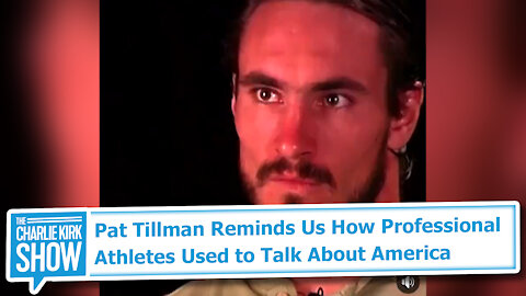 Pat Tillman Reminds Us How Professional Athletes Used to Talk About America