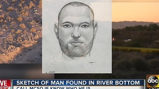 MCSO: Updated sketch of man found in river bed - Video