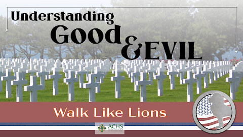 """Understanding Good and Evil"" Walk Like Lions Christian Daily Devotion with Chappy Jan 20, 2021"