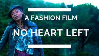 A fashion film: No Heart Left
