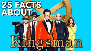 25 Facts About Kingsman: The Golden Circle - Video