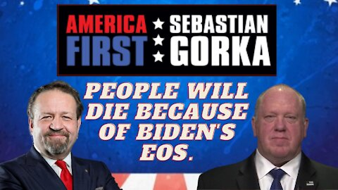People will die because of Biden's EOs. Tom Homan with Sebastian Gorka on AMERICA First