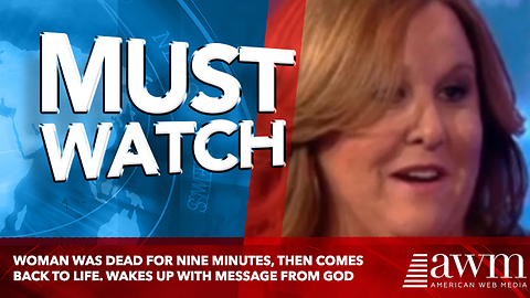 Woman Was Dead For Nine Minutes, Then Comes Back To Life. Wakes Up With Message From God