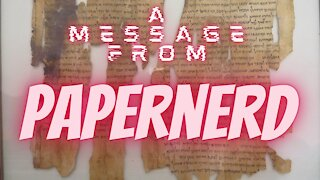 A MESSAGE FROM PAPERNERD