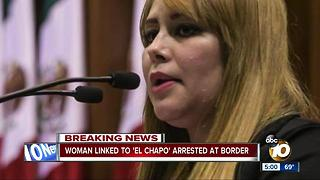 Woman linked to 'El Chapo' arrested at border - Video