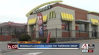 McDonald's locations closed for 'paperwork error' - Video