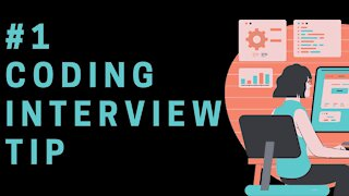 #1 Tip for Coding Interviews