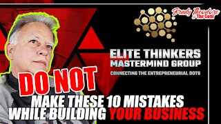 Do NOT Make These 10 Mistakes While Building Your Business