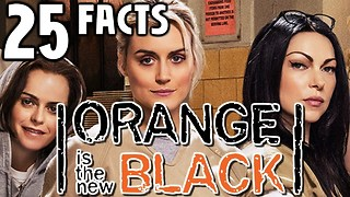 25 Facts About Orange Is The New Black - Video