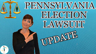 Pennsylvania Election Lawsuit Update
