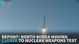 Report: North Korea Moving Closer To Nuclear Weapons Test - Video