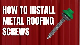 How to Install a Metal Roof Screw