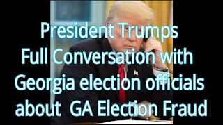 President Trumps Full Conversation with Georgia election officials