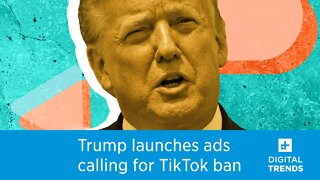 Trump campaign launches Facebook ads calling for support to ban TikTok