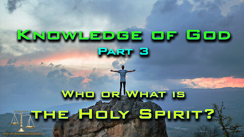 Knowledge god 3 - Who or What is the Holy Spirit?