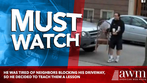 He Was Tired Of Neighbors Blocking His Driveway, So He Decided To Teach Them A Lesson