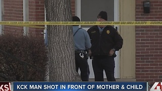 KCK man shot in front of mother and child - Video