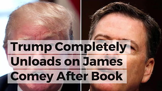 Trump Completely Unloads on James Comey After Book Excerpts Leak to Press