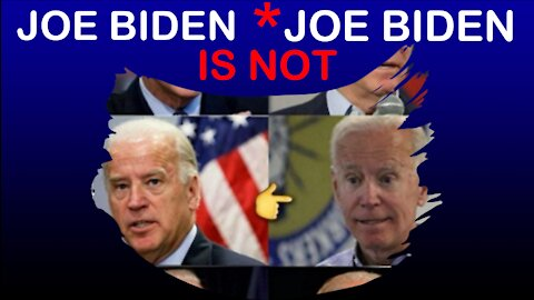 """JOE BIDEN """"IS NOT"""" JOE BIDEN * WHAT IS THIS CHARADE ALL ABOUT?"""