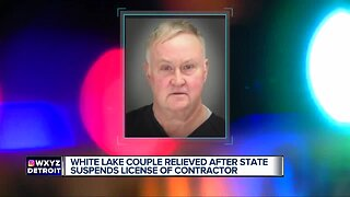 White Lake couple relieved after state suspends license of contractor