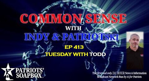 Ep. 413 Tuesday With Todd - The Common Sense Show