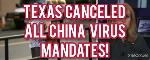 TEXAS CANCELED CHINA VIRUS MANDATES