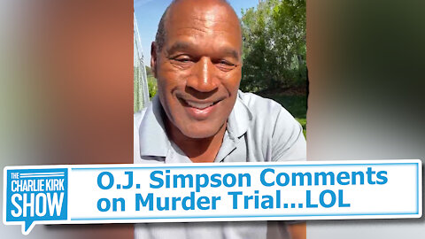 O.J. Simpson Comments on Murder Trial...LOL