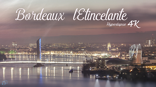 Bordeaux, France stunningly captured in 4K hyperlapse - Video